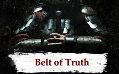 ARMOR OF GOD part 4 – The Belt of Truth