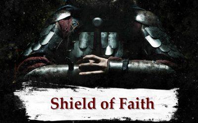 ARMOR OF GOD part 7 – The Shield of Faith
