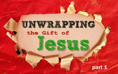 Unwrapping the Gift of Jesus – part 1