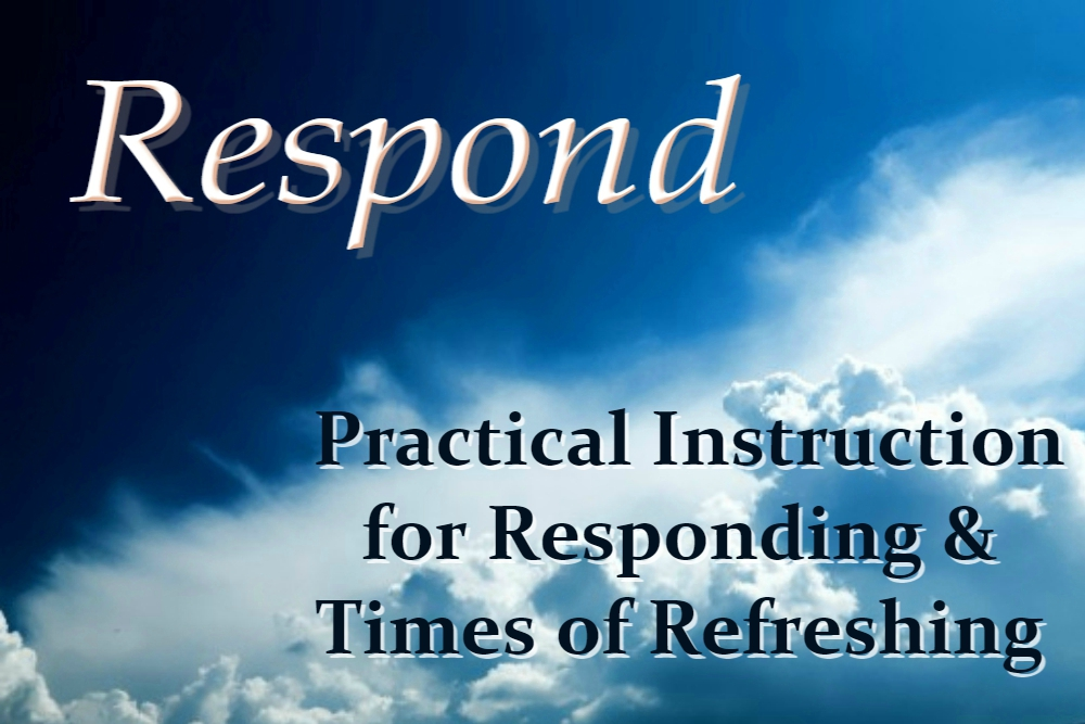 PRACTICAL INSTRUCTION FOR RESPONDING (Respond – part 7)