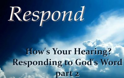 HOW'S YOUR HEARING? (Respond – part 11)