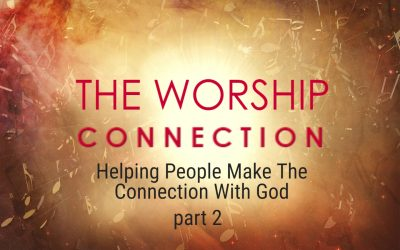 HELPING PEOPLE MAKE THE CONNECTION – part 2, 1-24-2021