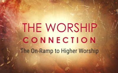 THE ON-RAMP TO HIGHER WORSHIP, 3-7-2021