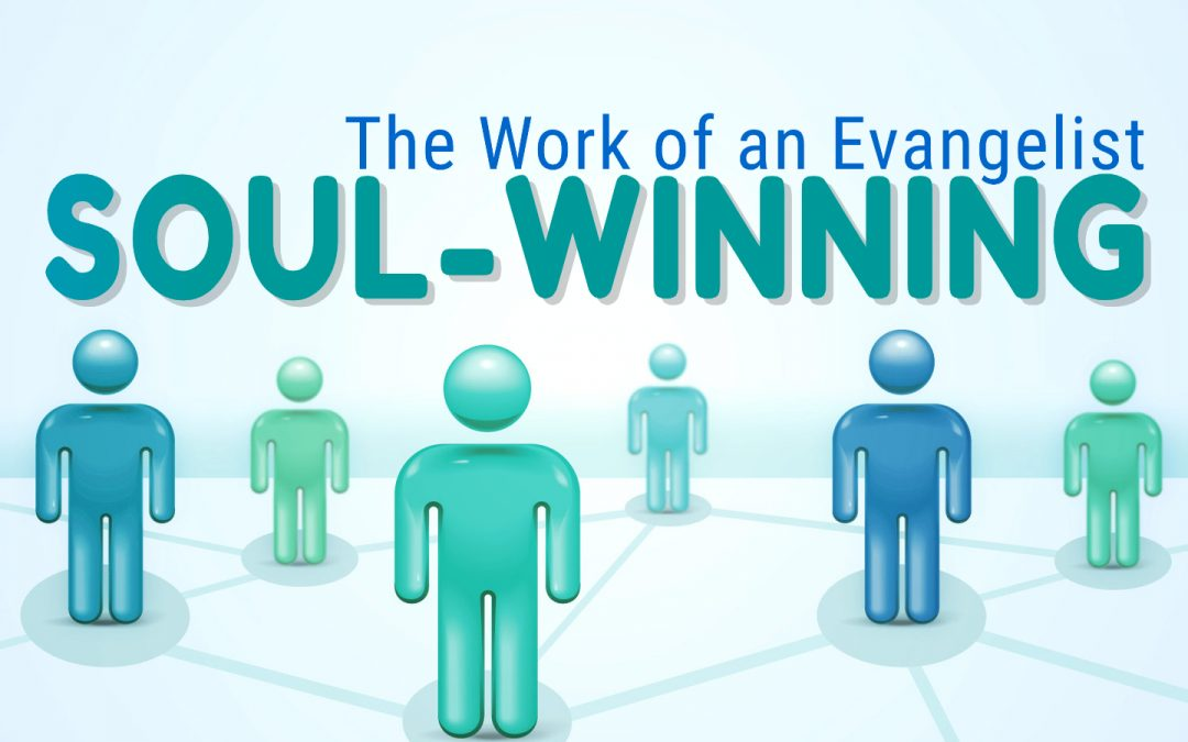 THE WORK OF AN EVANGELIST, 4-11-2021