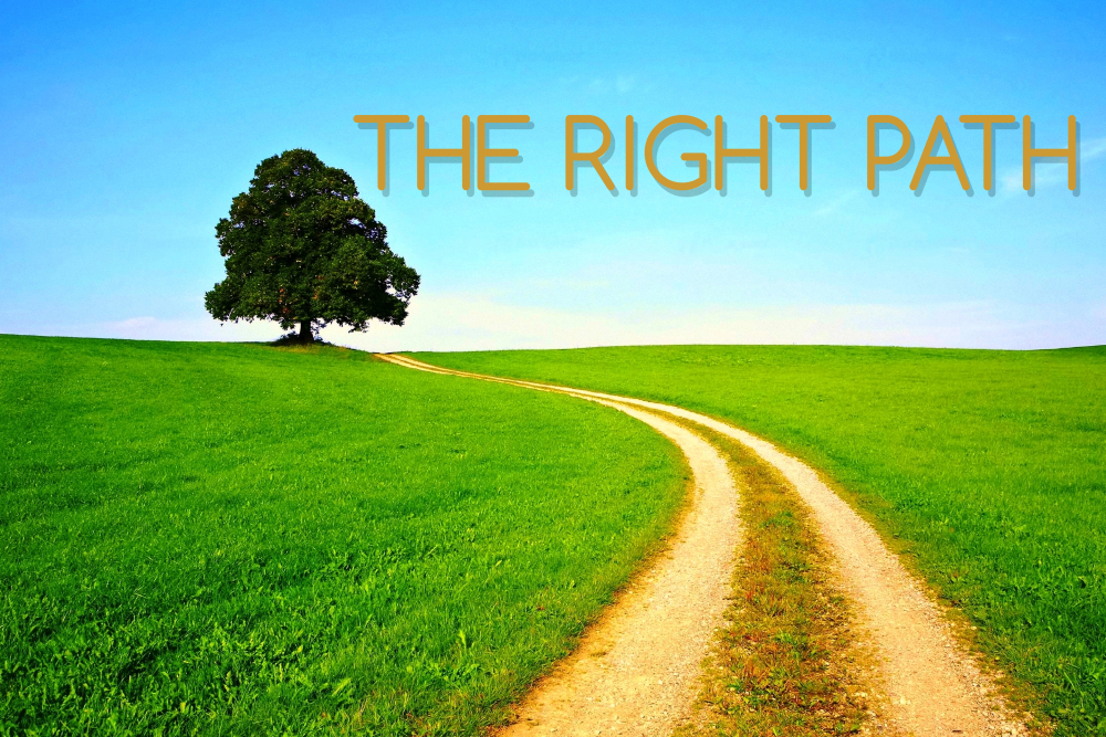 THE RIGHT PATH, 4-25-2021