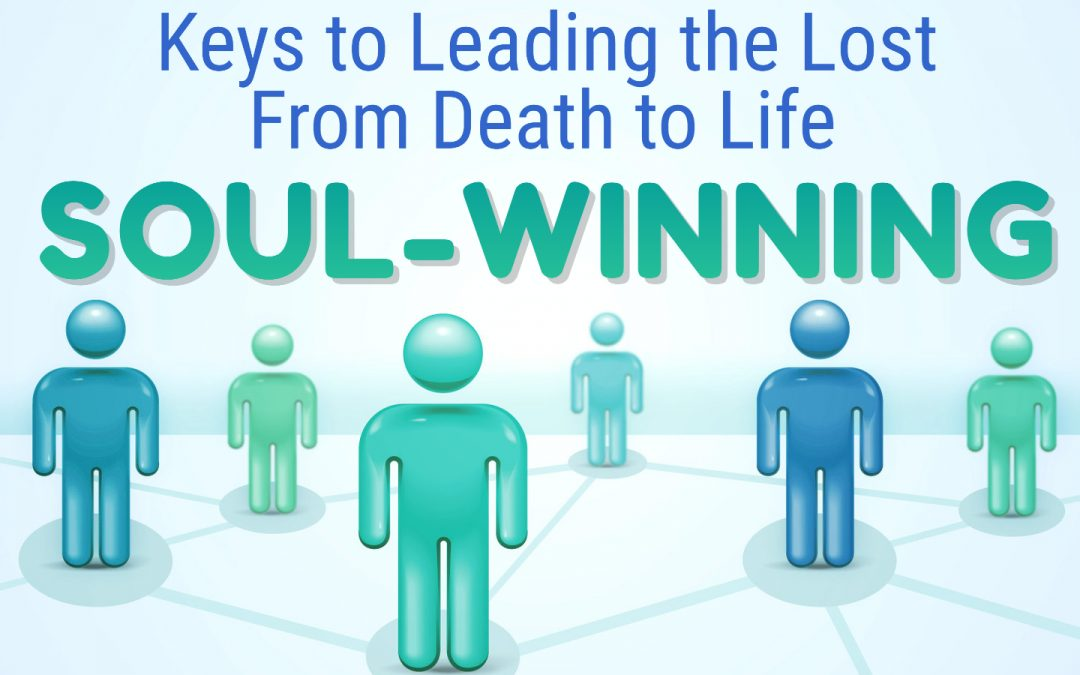 KEYS TO LEADING THE LOST FROM DEATH TO LIFE, 5-9-2021