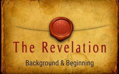 THE REVELATION – BACKGROUND & BEGINNING, 6-6-2021