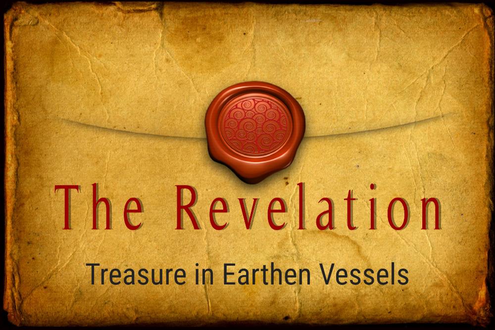 TREASURE IN EARTHEN VESSELS, 7-4-2021