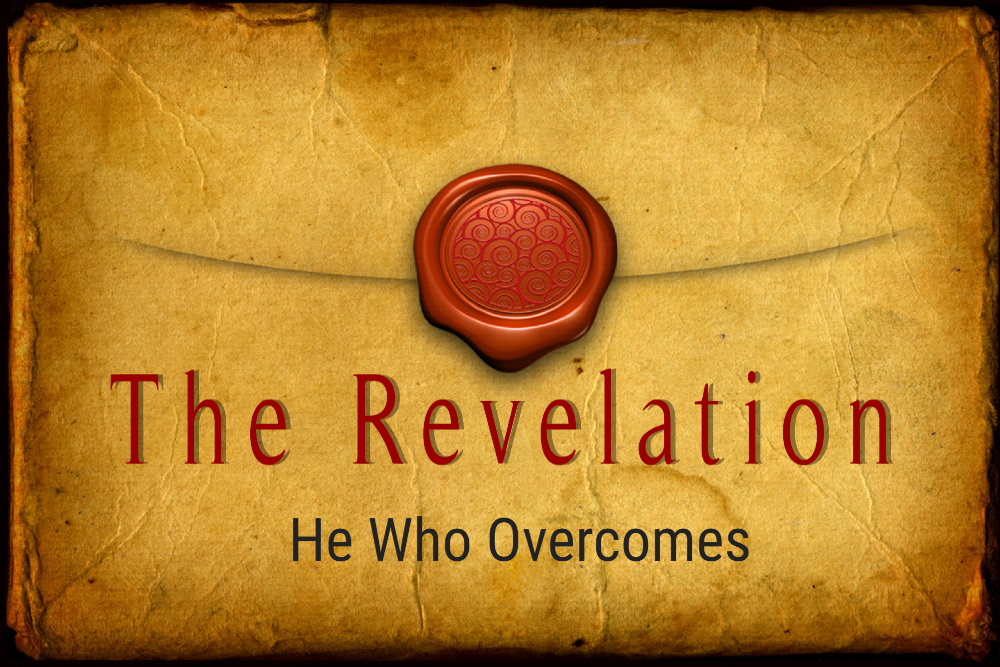 HE WHO OVERCOMES, 9-12-2021