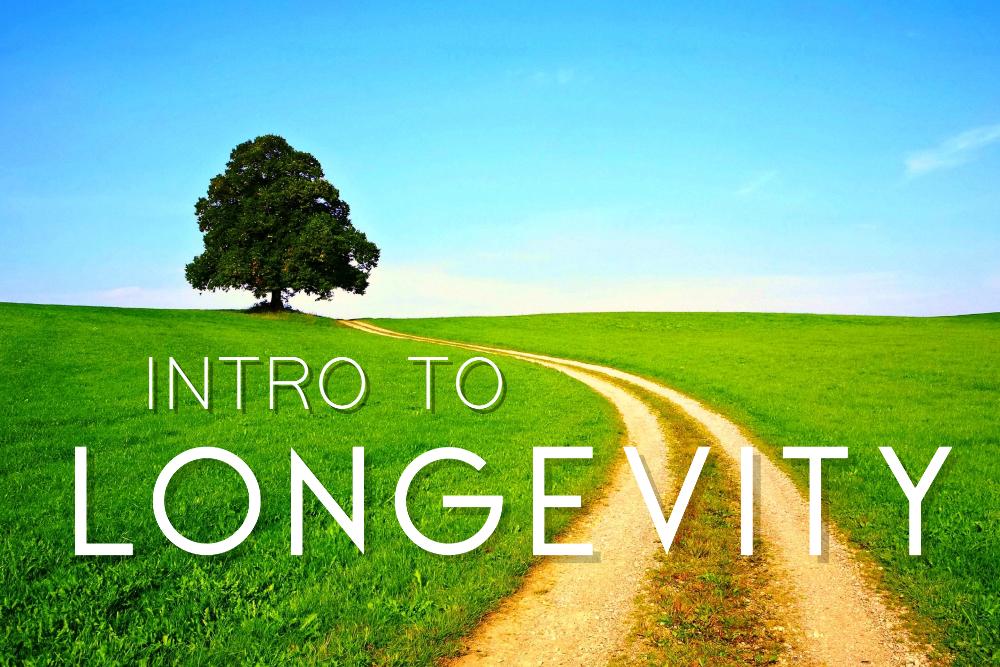 INTRO TO LONGEVITY, 8-22-2021