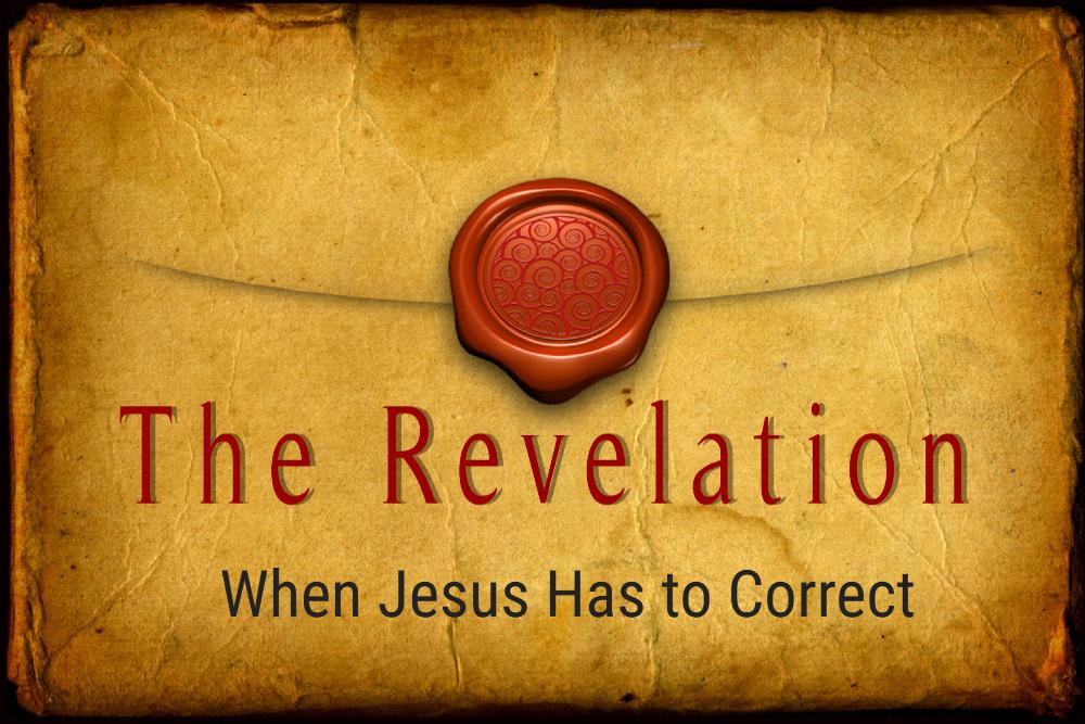 WHEN JESUS HAS TO CORRECT, 10-3-2021